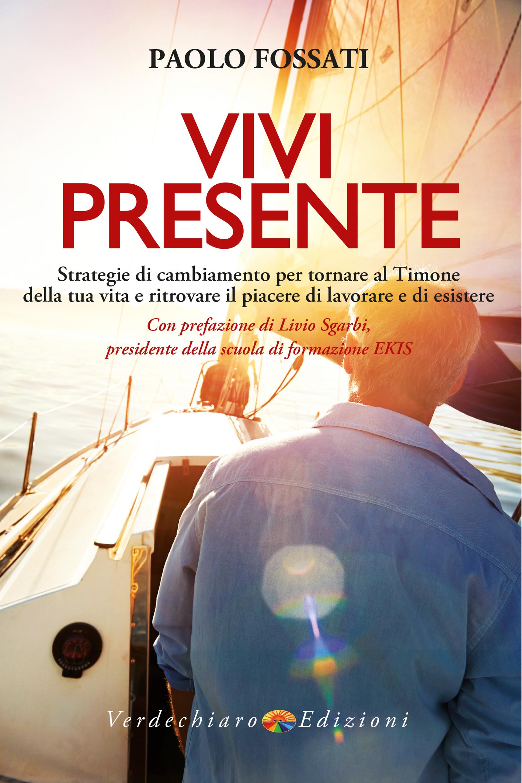 Paolo Fossati, Vivi Presente